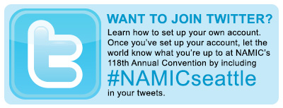 Want to join Twitter? Learn how to set up your own account. Once you've set up your account, let the world know what you're up to at NAMIC's 118th Annual Convention by including #NAMICseattle in your tweets.