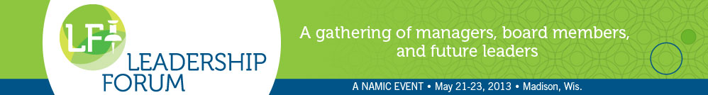 NAMIC Leadership Forum | May 21-23, 2013 | Madison, Wis.