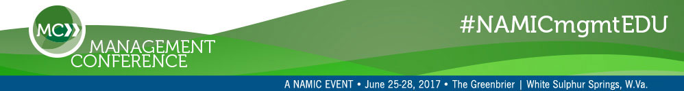 NAMIC Management Conference | June 25-28, 2017 | The GreenBrier | White Sulphur Springs, W.Va.