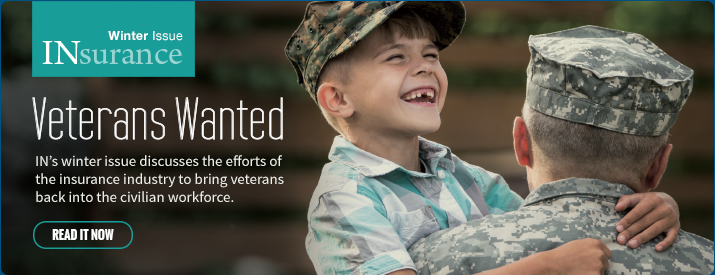Veterans Wanted | In's winter issue discusses the efforts of the insurance industry to bring veterans back into the civilian workforce.