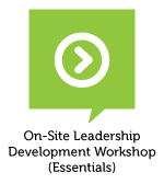 On-site Leadership Development Workshops | Essentials